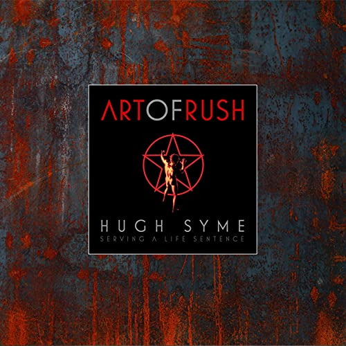 Compare Textbook Prices for The Art of Rush: Serving A Life Sentence  ISBN 9781684058693 by Syme, Hugh,Humpries, Stephen,Peart, Neil