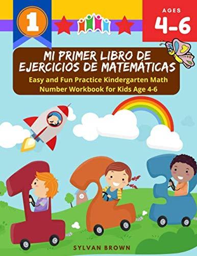 Mi primer libro de ejercicios de matemáticas- Easy and Fun Practice Kindergarten Math Number Workbook for Kids Age 4-6: Aprendizaje de libros de ... de preescolar de 5 años de edad para niños