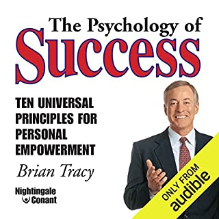 The Psychology of Success     Ten Universal Principles for Personal Empowerment              By:                                                                                                                                 Brian Tracy                               Narrated by:                                                                                                                                 Brian Tracy                      Length: 3 hrs and 54 mins     54 ratings     Overall 4.9