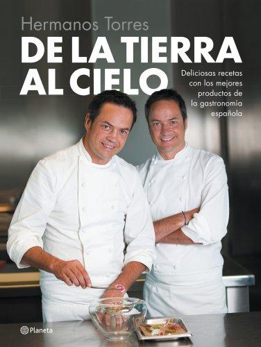 De la tierra al cielo: Deliciosas recetas con los mejores productos de la gastronomía española (Planeta Cocina)