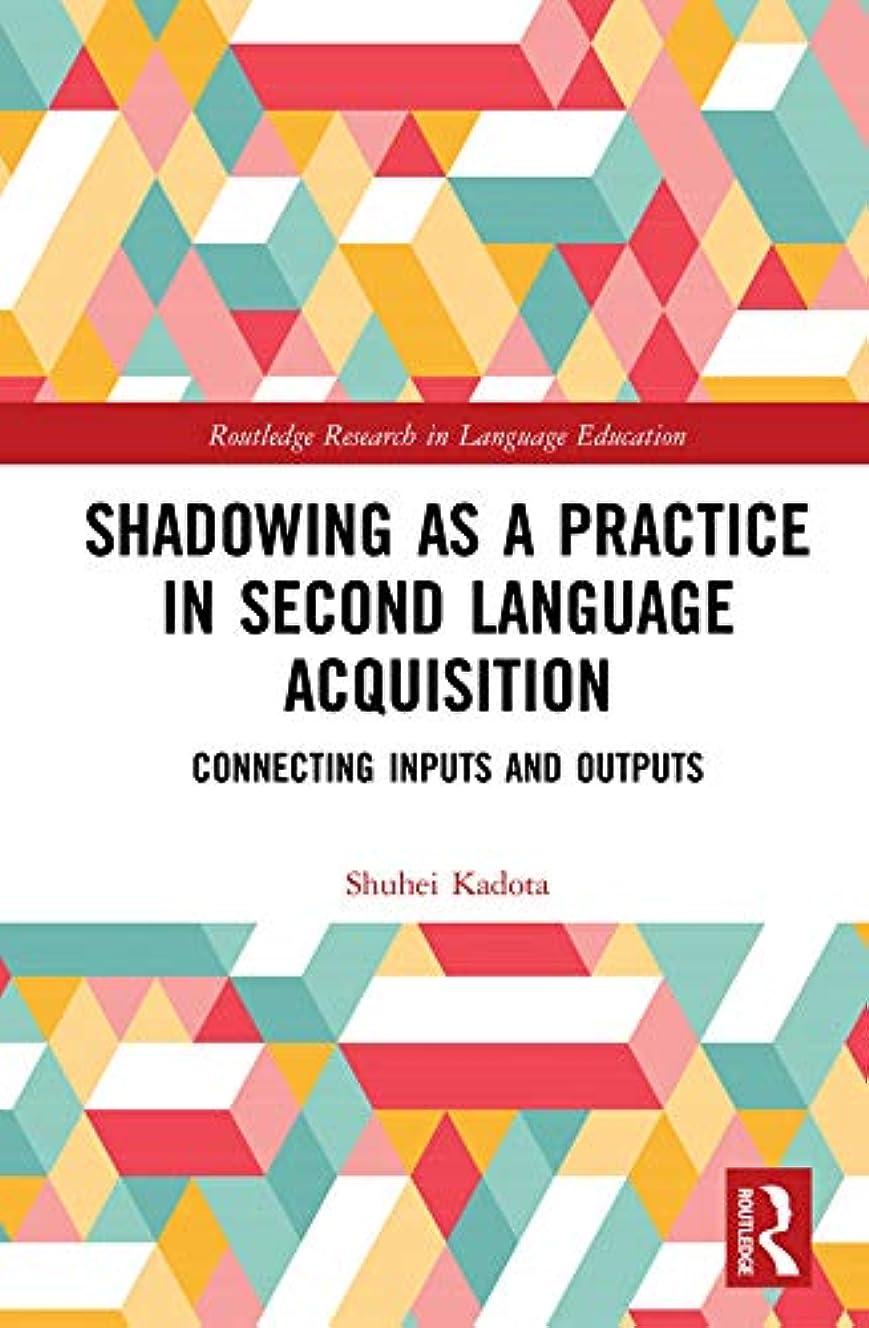 デモンストレーション滑り台スカリーShadowing as a Practice in Second Language Acquisition: Connecting Inputs and Outputs (Routledge Research in Language Education) (English Edition)