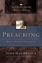 Preaching: How to Preach Biblically (MacArthur Pastor's Library) (John MacArthur Pastor's Library)