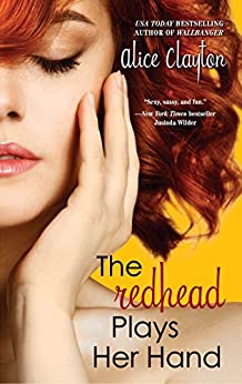 The Redhead Plays Her Hand by [Alice Clayton]