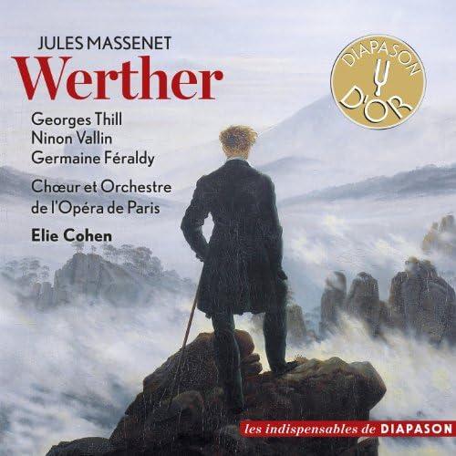 Ninon Vallin, Georges Thill, Germaine Féraldy, Chœur et Orchestre de l'Opéra de Paris & Elie Cohen