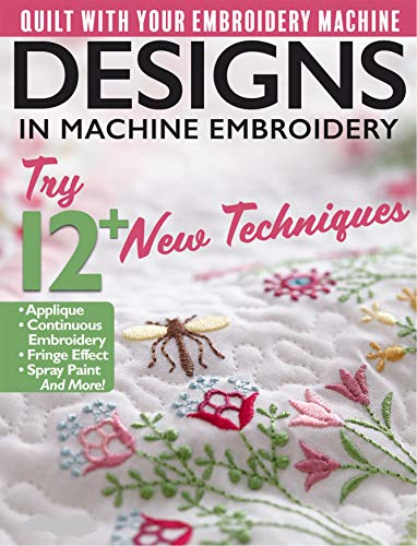 Designs in Machine Embroidery: Quilt with your Embroidery Machine