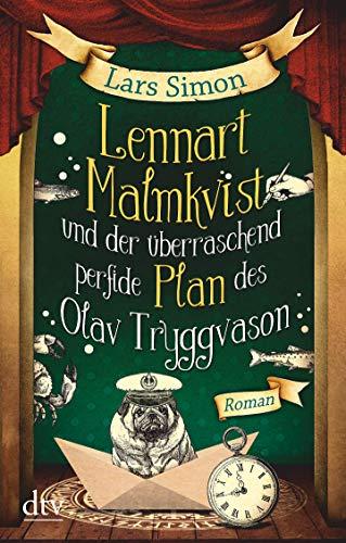 Lennart Malmkvist und der überraschend perfide Plan des Olav Tryggvason: Roman (Die magische Mops-Trilogie, Band 3)