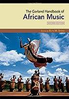 The Garland Handbook of African Music