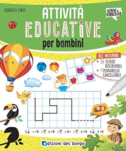 Attività educative per bambini. Ediz. a colori. Con pennarello a inchiostro cancellabile con cancellino