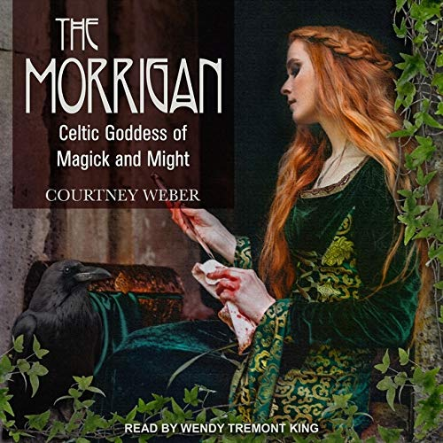 The Morrigan: Celtic Goddess of Magick and Might