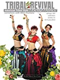 Tribal Revival - American Tribal Style Bellydance Variations with Mimi Fontana