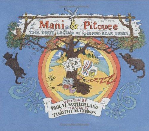 Mani & Pitouee: The True Legend Of Sleeping Bear Dunes