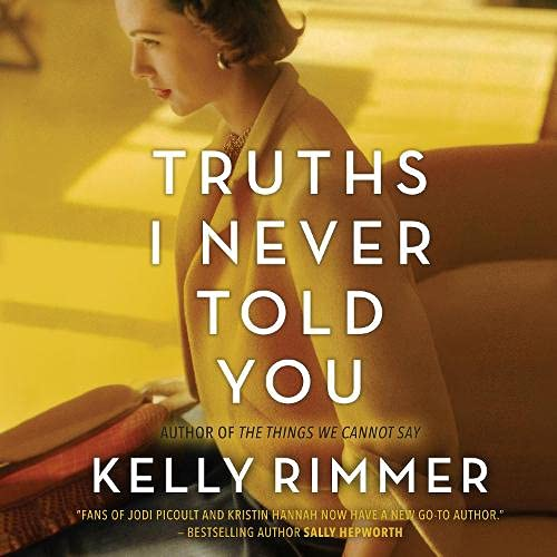 Truths I Never Told You Audiobook By Kelly Rimmer cover art