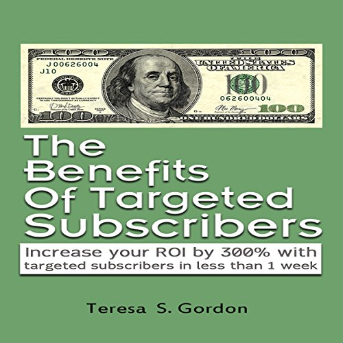 The Benefits of Targeted Subscribers audiobook cover art
