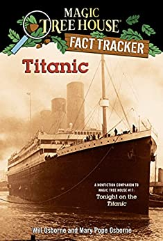 Titanic: A Nonfiction Companion to Magic Tree House #17: Tonight on the Titanic (Magic Tree House: Fact Trekker Book 7) by [Mary Pope Osborne, Will Osborne, Sal Murdocca]