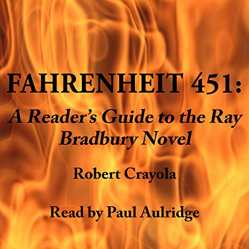 Fahrenheit 451: A Reader's Guide to the Ray Bradbury Novel audiobook cover art