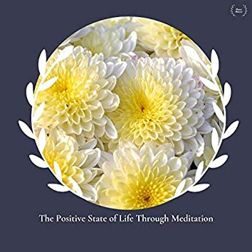 The Positive State Of Life Through Meditation