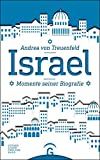 Israel: Momente seiner Biografie - Andrea von Treuenfeld