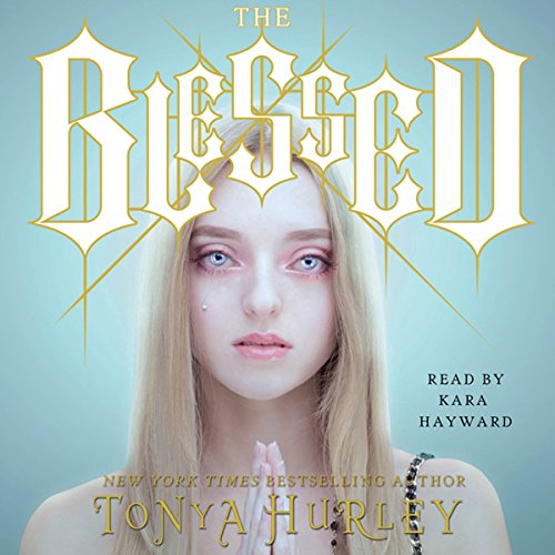 The Blessed                   By:                                                                                                                                 Tonya Hurley                               Narrated by:                                                                                                                                 Kara Hayward                      Length: 10 hrs and 13 mins     8 ratings     Overall 2.6
