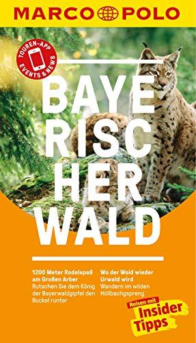 MARCO POLO Reiseführer Bayerischer Wald: Reisen mit Insider-Tipps. Inkl. kostenloser Touren-App und Event&News (MARCO POLO Reiseführer E-Book)
