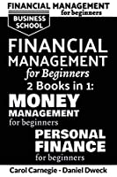 Financial Management for Beginners: 25 Rules To Manage Money And Life With Success + 25 Rules To Manage Your Money And Assets Like Rich People