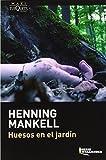 Huesos En El Jardín (MAXI) de Henning Mankell (7 oct 2014) Tapa...