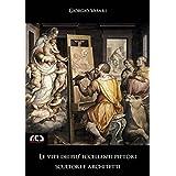 Le vite dei più eccellenti pittori, scultori e architetti (Classici Vol. 9) (Italian Edition)