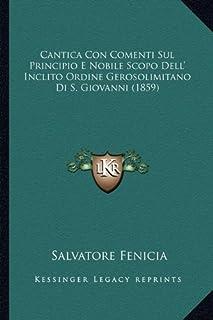 Cantica Con Comenti Sul Principio E Nobile Scopo Dell' Inclito Ordine Gerosolimitano Di S. Giovanni (1859)
