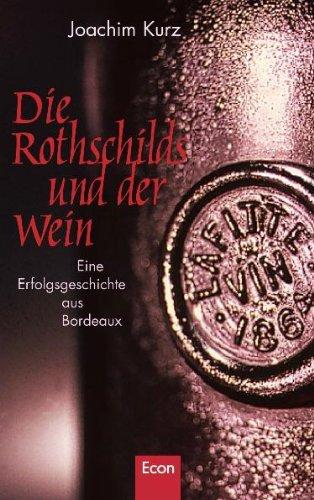 Die Rothschilds und der Wein: Eine Erfolgsgeschichte aus Bordeaux