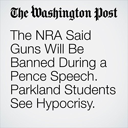 The NRA Said Guns Will Be Banned During a Pence Speech. Parkland Students See Hypocrisy. copertina