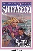 Shipwreck! (Heroic Women of Faith Series, 1) 0890818584 Book Cover