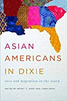 Asian Americans in Dixie: Race and Migration in the South (The Asian American Experience)