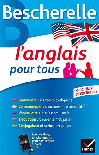 Bescherelle L'anglais pour tous: Grammaire,...
