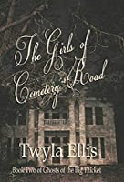 The Girls of Cemetery Road: Book Two of Ghosts of the Big Thicket (Ghost of the Big Thicket)