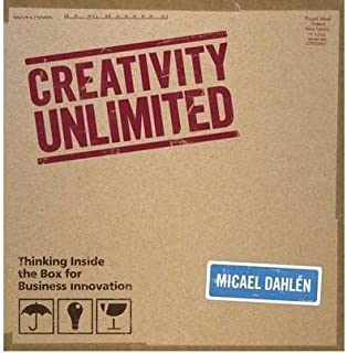 [(Creativity (Un) Limited: Thinking Inside the Box for Business Innovation)] [ By (author) Micael Dahlen ] [July, 2009]