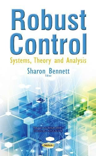 Robust Control: Systems Theory & Analysis (Mechanical Engineering Theory and Applications)