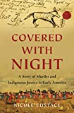 Image of Covered with Night: A Story of Murder and Indigenous Justice in Early America
