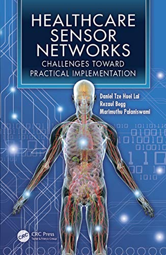 Healthcare Sensor Networks: Challenges Toward Practical Implementation (English Edition)