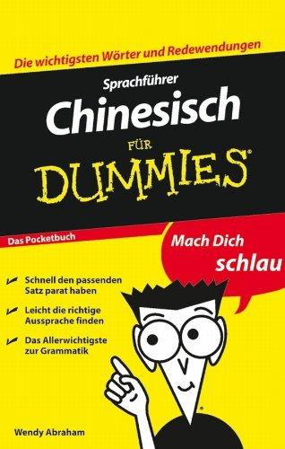 Sprachfuhrer Chinesisch fur Dummies Das Pocketbuch: Passt in jede Tasche! (Für Dummies)