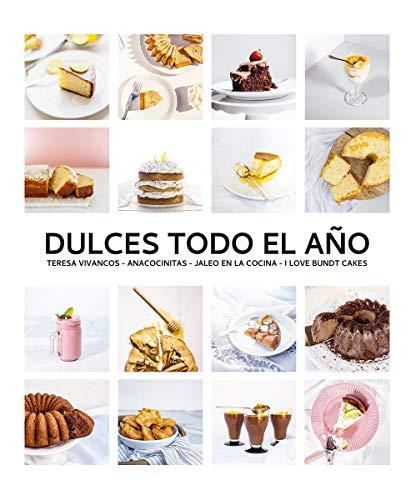 Dulces todo el año. 80 recetas para disfrutar en cada estación (Los ilustrados)