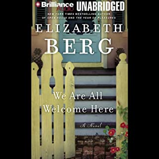 We Are All Welcome Here                   Written by:                                                                                                                                 Elizabeth Berg                               Narrated by:                                                                                                                                 Elizabeth Berg                      Length: 6 hrs and 5 mins     Not rated yet     Overall 0.0