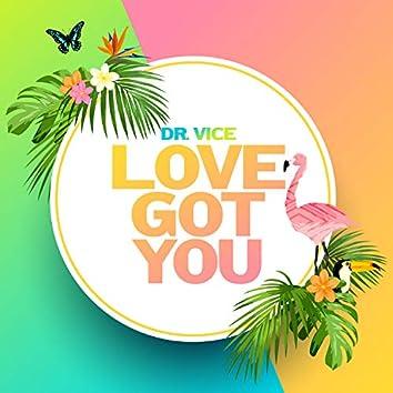 Love Got You