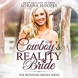 The Cowboy's Reality Bride     A Clean Romance: Blushing Brides, Book 1              By:                                                                                                                                 Lorana Hoopes                               Narrated by:                                                                                                                                 Lorana Hoopes                      Length: 4 hrs and 9 mins     Not rated yet     Overall 0.0
