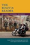 The Bolivia Reader: History, Culture, Politics (The Latin America Readers)