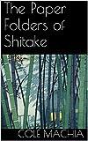 The Paper Folders of Shitake (English Edition)
