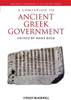 A Companion to Ancient Greek Government (Blackwell Companions to the Ancient World)