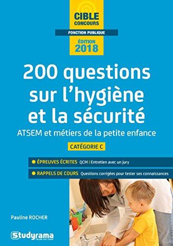 200 questions sur l'hygiène et la sécurité : ATSEM et diplômes de la petite enfance