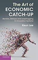 The Art of Economic Catch-Up: Barriers, Detours and Leapfrogging in Innovation Systems