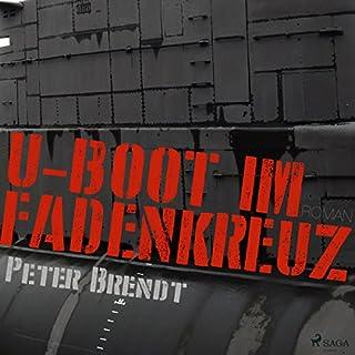 U-Boot im Fadenkreuz                   Autor:                                                                                                                                 Peter Brendt                               Sprecher:                                                                                                                                 Sven Leimann                      Spieldauer: 9 Std. und 9 Min.     66 Bewertungen     Gesamt 4,1