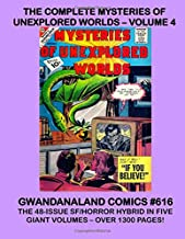 The Complete Mysteries Of Unexplored Worlds - Volume 4: Gwandanaland Comics #616 - The Complete 48-Issue Series in Five Giant Books - The Only Complete Collection in Print!