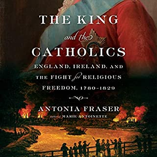 The King and the Catholics     England, Ireland, and the Fight for Religious Freedom, 1780-1829              Written by:                                                                                                                                 Antonia Fraser                               Narrated by:                                                                                                                                 Steven Crossley                      Length: 11 hrs and 29 mins     Not rated yet     Overall 0.0